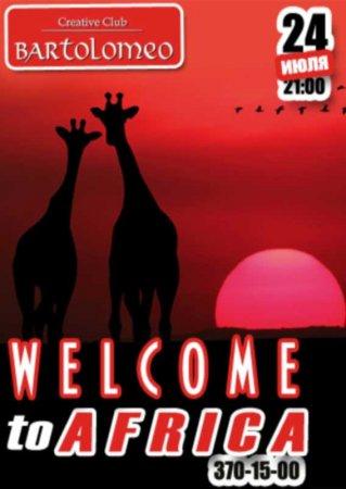 24 июля, Welcome to Africa, Bartolomeo