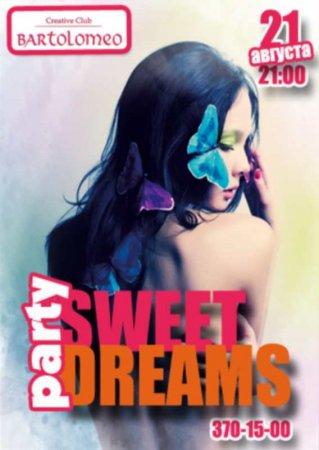 21 августа, Sweet dreams party, Bartolomeo