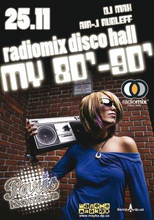 25 ноября, RADIOMIX DISCO HALL (Vol53): MY 80`-90`, клуб Париж