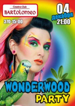 4 декабря, Wonderwood party, Bartolomeo