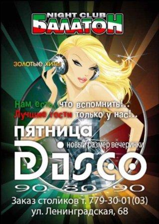 Каждую пятницу, DISCO 90-80-90, Балатон