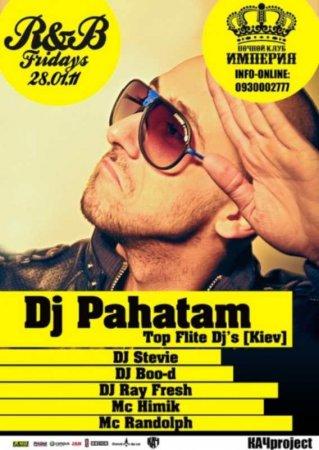 28 января, RnB Fridays , ИМПЕРИЯ. DJ PAHATAM (Top Flite Djs | Kiev)