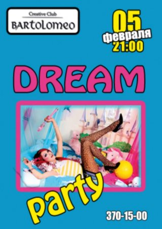 5 февраля, Dream party, Bartolomeo