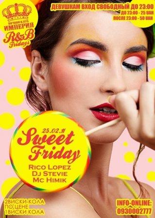 25 февраля, Sweet rnb Fridays @ ИМПЕРИЯ club, Империя