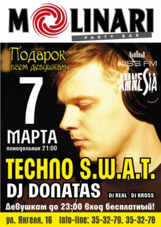 7 марта, TECHNO S.W.A.T / Dj DONATAS @ Molinari Club