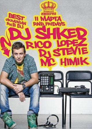 11 марта, RnB Fridays  DJ SHKED @ Империя Club