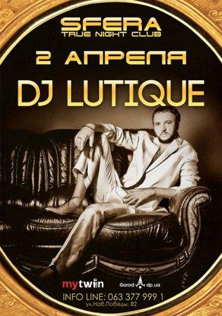 2 апреля, Dj Lutique, Сфера (SFERA true night club)