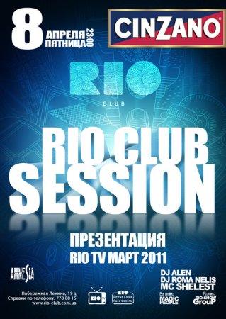 8 апреля, Rio Club Session, Рио (The Rio Club)