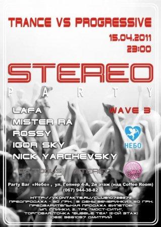 15 апреля, STEREO PARTY: Trance VS Progressive wave 3 @ НЕБО