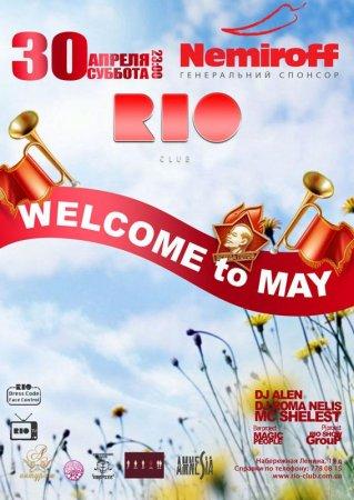 30 апреля, Welcome to May, Рио (The Rio Club)