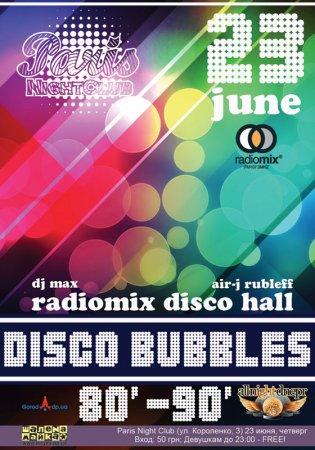 23 июня, RadioMix Disco Hall (Vol82): Disco Bubbles