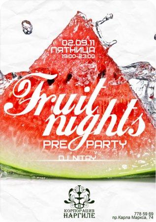 2 сентября, Fruit Nights, Кальянный Дом Наргиле