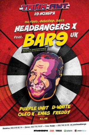 19 ноября, Headbangers Х feat BAR9, UK