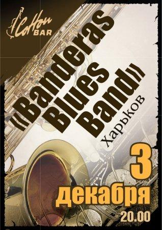 3 декабря, Banderas Blues Band