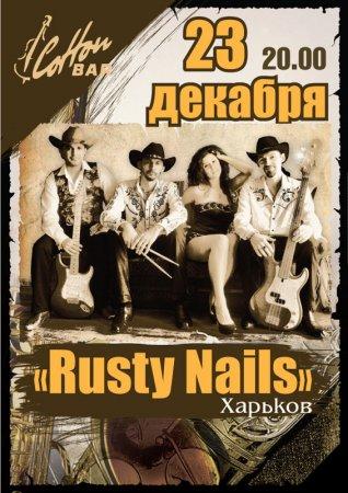 23 декабря, Группа Rusty Nails