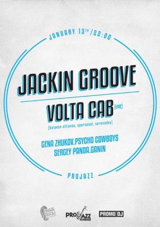 13 января, Jackin Groove / Volta Cab