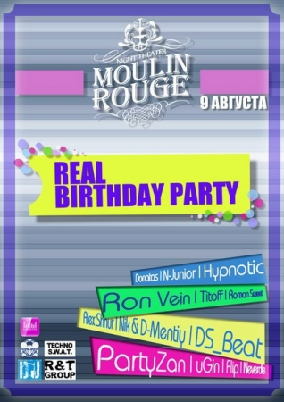 9 августа, Real Birthday Party (Мулен Руж)