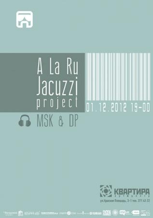1 декабря, A la Ru и Jaccuzi Project