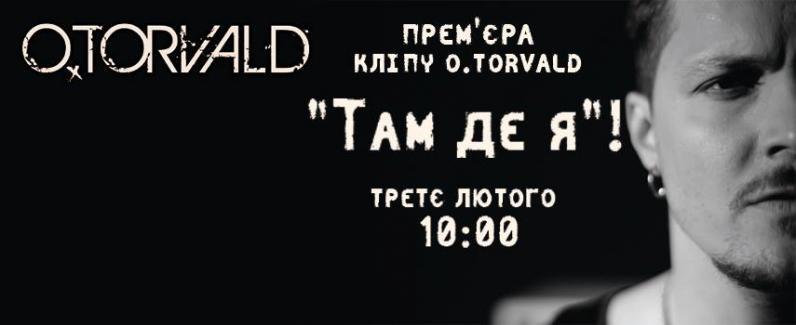 Премєра кліпу: O.Torvald Там де я