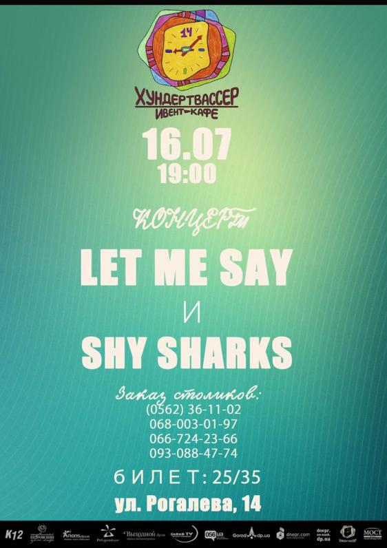 Let Me Say и SHY SHARKS