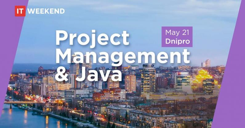 IT-Weekend Dnipro: Project Management & Java